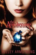 The Awakening - Kelley Armstrong