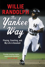 The Yankee Way : Playing, Coaching, and My Life in Baseball - Willie Randolph