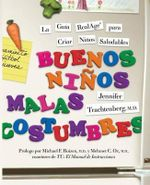 Buenos Ninos, Malas Costumbres : La Guia RealAge Para Criar Ninos Saludables - Jennifer Trachtenberg