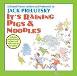 It's Raining Pigs & Noodles - Jack Prelutsky