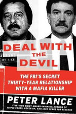 Six Six Six : The FBI Agent, the Mob Killer, and the Bloody Alliance the Feds Tried to Hide - Peter Lance