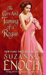 The Care And Taming Of A Rogue :  The Notorious Gentlemen - Suzanne Enoch