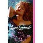 With Seduction in Mind: Girl Bachelors 4 :  Girl Bachelors 4 - Laura Lee Guhrke