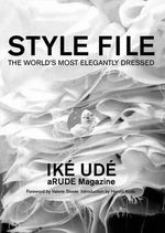 Style File : The World's Most Elegantly Dressed - Ike Ude