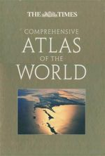 The Times Comprehensive Atlas of the World - The Times