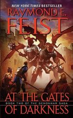 At the Gates of Darkness :  Book Two of the Demonwar Saga Book Two of the Demonwar Saga - Raymond E Feist