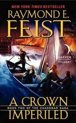 A Crown Imperiled : Book Two of the Chaoswar Saga - Raymond E Feist
