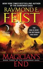 Magician's End : Book Three of the Chaoswar Saga - Raymond E Feist