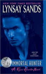 The Immortal Hunter  : Argeneau Vampire Novel : Book 11 - Lynsay Sands