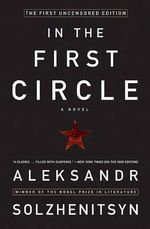 In the First Circle : A Novel - Aleksandr Isaevich Solzhenitsyn