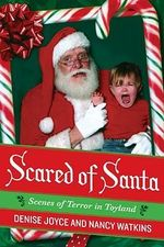 Scared of Santa : Scenes of Terror in Toyland - Denise Joyce