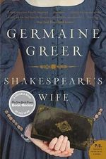 Shakespeare's Wife - Germaine Greer