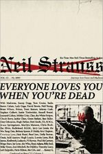 Everyone Loves You When You're Dead : Journeys into Fame and Madness - Neil Strauss