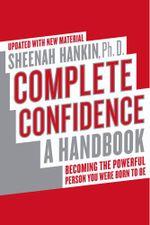 Complete Confidence : A Handbook - Sheenah Hankin