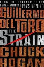 The Strain : Strain Trilogy - Guillermo del Toro