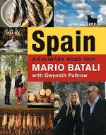 Spain...a Culinary Road Trip : A Culinary Road Trip - Mario Batali