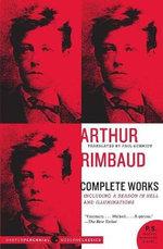 Arthur Rimbaud: Complete Works :  Complete Works - Arthur Rimbaud