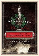 Immoveable Feast : A Paris Christmas - John Baxter