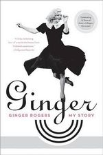 Ginger : My Story - Ginger Rogers