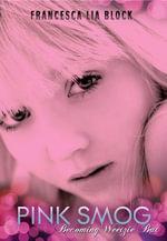 Pink Smog : Becoming Weetzie Bat - Francesca Lia Block
