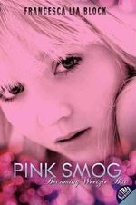 Pink Smog : Becoming Weetzie Bat - Francesca Lia Block