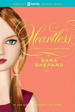 Heartless : Pretty Little Liars Series : Book 7 - Sara Shepard