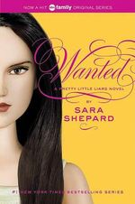 Wanted : Pretty Little Liars Series : Book 8 - Sara Shepard