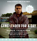 Gang Leader for a Day CD : Gang Leader for a Day CD - Sudhir Venkatesh