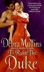 To Ruin the Duke - Debra Mullins