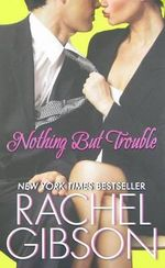 Nothing But Trouble - Rachel Gibson