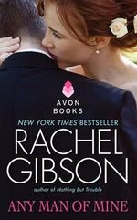 Any Man of Mine : Avon Romance - Rachel Gibson
