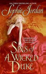 Sins of a Wicked Duke : A Firelight Novel - Sophie Jordan