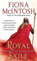 Royal Exile : Valisar Trilogy Series : Book 1 - Fiona McIntosh