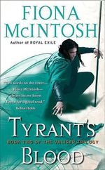 Tyrant's Blood : Valisar Trilogy Series : Book 2 - Fiona McIntosh