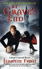 At Grave's End : A Night Huntress Novel 3 :  A Night Huntress Novel 3 - Jeaniene Frost
