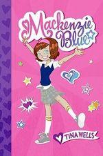Mackenzie Blue : Mackenzie - Tina Wells