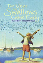 The Year the Swallows Came Early - Kathryn Fitzmaurice