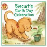 Biscuit's Earth Day Celebration : Biscuit (Paperback) - Alyssa Satin Capucilli
