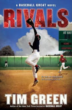 Rivals : A Baseball Great Novel - Tim Green