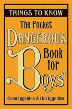 The Pocket Dangerous Book for Boys : Things to Know - Conn Iggulden