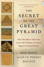 The Secret of the Great Pyramid : How One Man's Obsession Led to the Solution of Ancient Egypt's Greatest Mystery - Bob Bier
