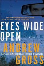 Eyes Wide Open :  A Novel a Novel - Andrew Gross