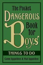 The Pocket Dangerous Book for Boys : Things to Do - Conn Iggulden