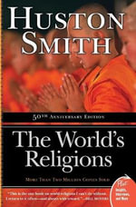 The World's Religions : Plus - Huston Smith