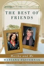 The Best of Friends : Martha and Me - Mariana Pasternak