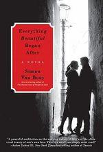 Everything Beautiful Began After : P. S. Ser. - Simon Van Booy