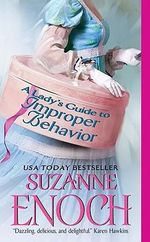 A Lady's Guide To Improper Behavior : Scandalous Brides Series : Book 2 - Suzanne Enoch