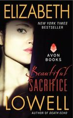 Beautiful Sacrifice - Elizabeth Lowell