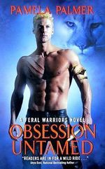 Obsession Untamed : A Feral Warriors Novel :  A Feral Warriors Novel - Pamela Palmer