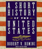 A Short History of the United States - Robert Vincent Remini